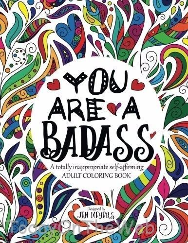 You are a Badass: A totally inappropriate self-affirming ...
