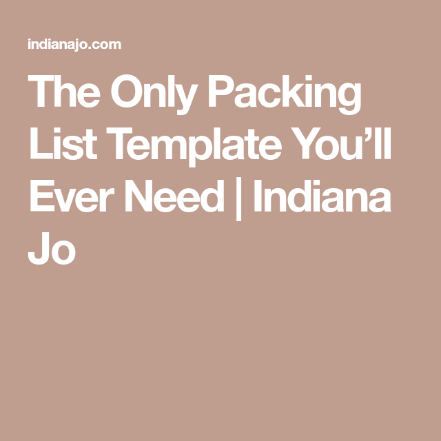 The Only Packing List Template YouLl Ever Need  Packing List