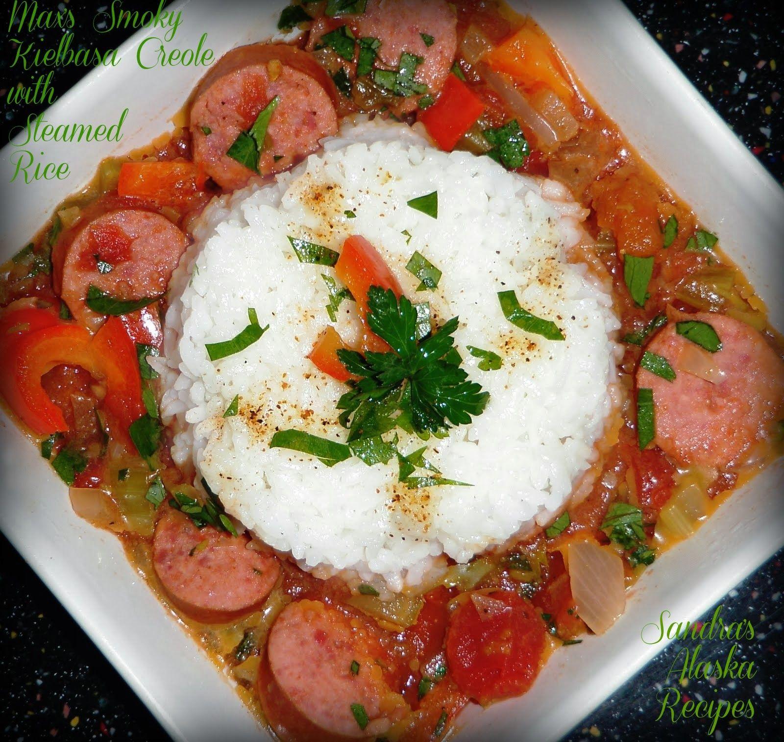 Sandra's Alaska Recipes: MAX'S SMOKY KIELBASA CREOLE with STEAMED RICE (Great w/Seafood too!) - [Click image to view recipe]...