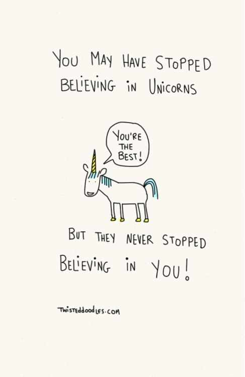 Just in case you needed one more reason to never stop believing in unicorns.: