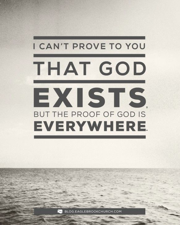 I See Proof Of God S Existence Everywhere Funny Inspirational Quotes Powerful Words Quotes To Live By