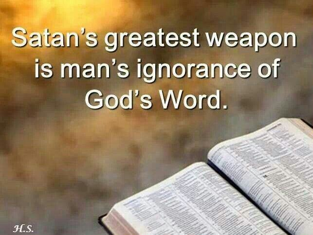 Image result for Satan's greatest weapon is man's ignorance of God's Word