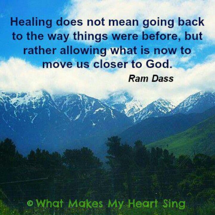 Healing doesn't come from going back but from moving closer to God.