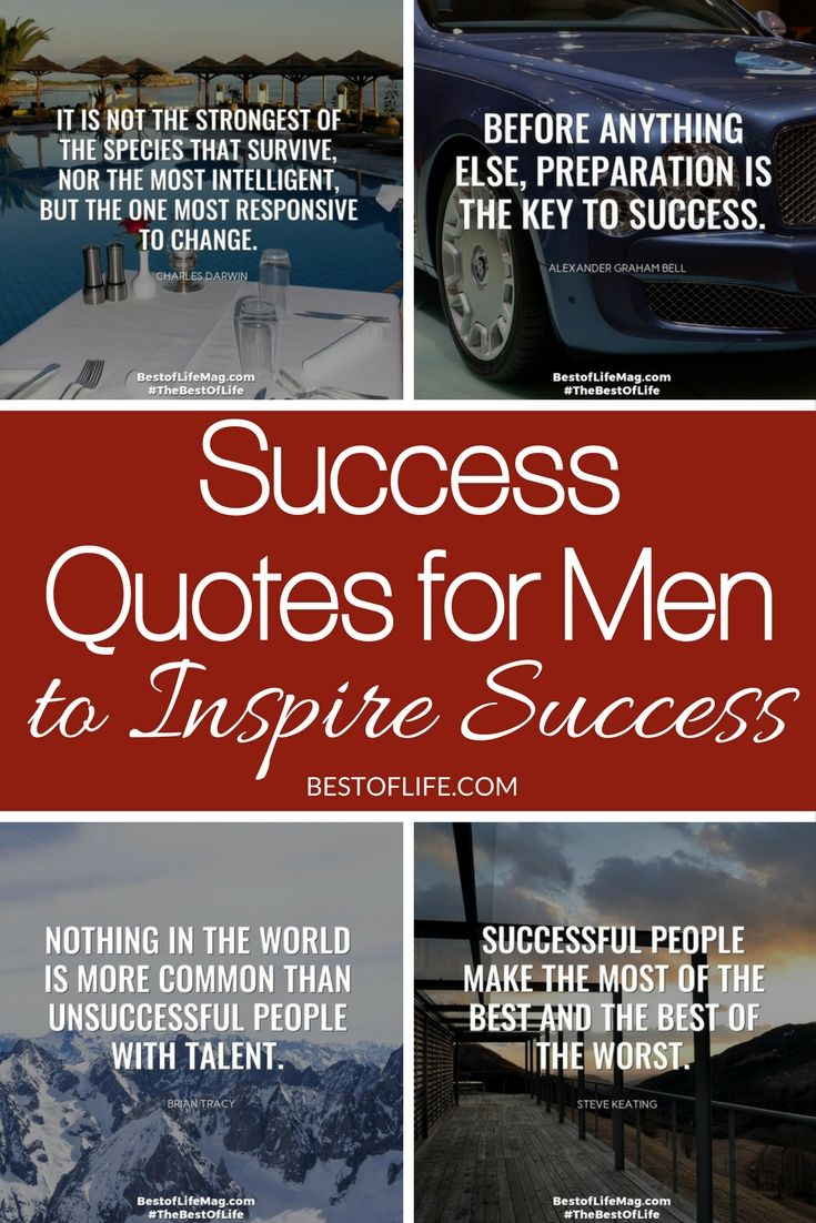These success quotes for men to inspire success will help