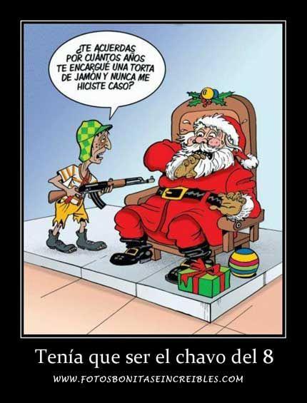 Imagenes De Feliz Navidad Tenia Que Ser El Chavo Del 8 Frases Del Chavo Imagenes De Feliz Navidad Felices Navidades Graciosas