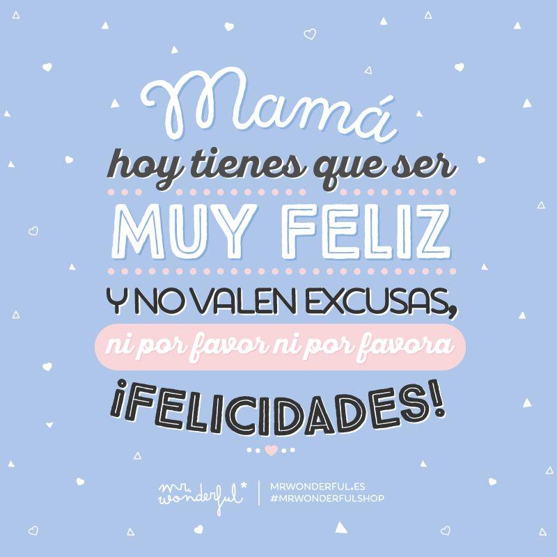 Día De La Madre Mr Wonderful Felicitaciones A Mamá Para