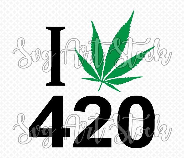 I Love 420 Printable Designs Stoner Art My Love