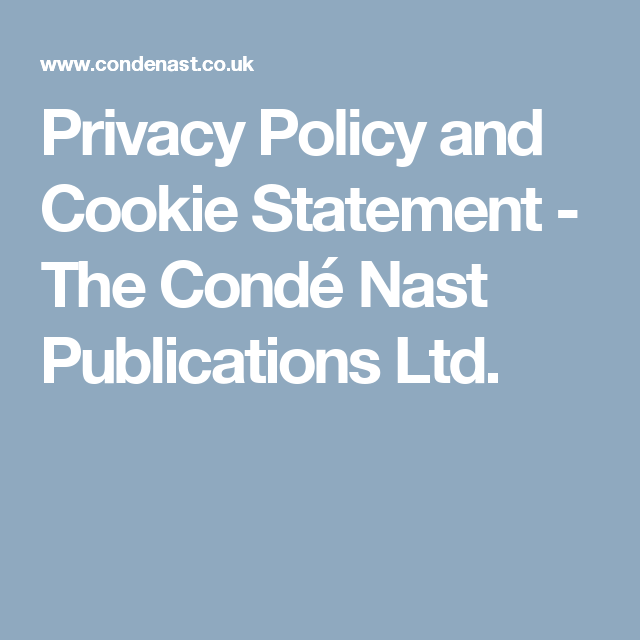Privacy Policy And Cookie Statement  The Cond Nast Publications