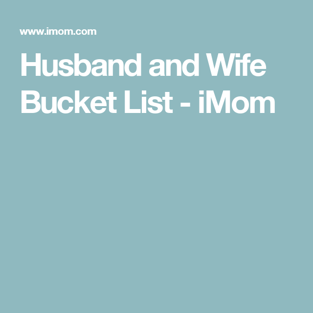 picture regarding Imom known as Partner and Spouse Bucket Record partnership strategies Spouse