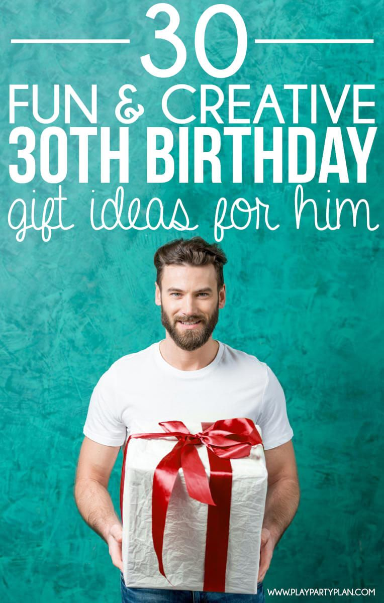 30 creative 30th birthday gift ideas for him that he will