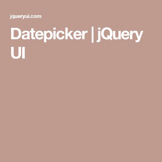 Datepicker jquery ui web page design pinterest jquery ui and datepicker jquery ui malvernweather Gallery