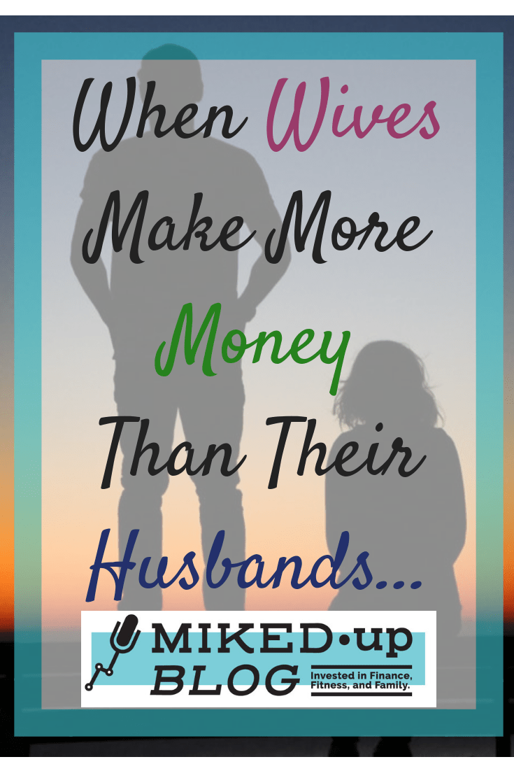 When Wives Make More Money Than Their Husbands Income Marriage Femalebreadwinner Communication Make More Money Personal Finance Self Employed Jobs