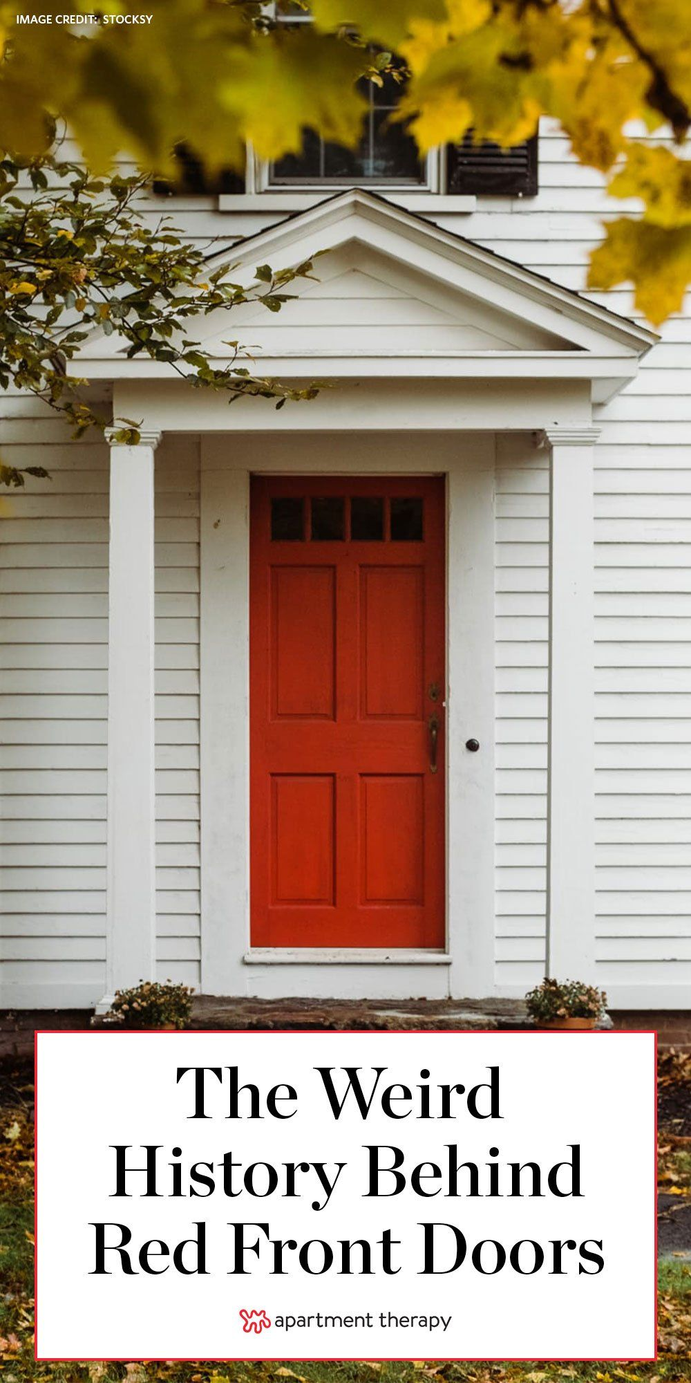 Bet You Don T Know The History And Symbolism Behind Red Front Doors In 2020 Red Door House Red Front Door Front Door