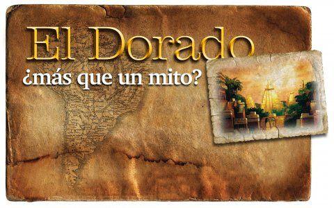 El Dorado, el Paraíso y la Pesadilla