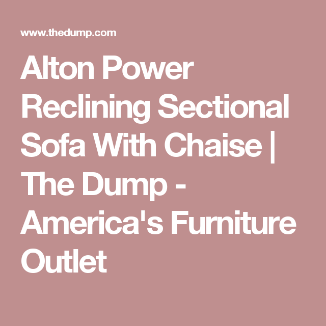 Alton Power Reclining Sectional Sofa With Chaise   The Dump ...