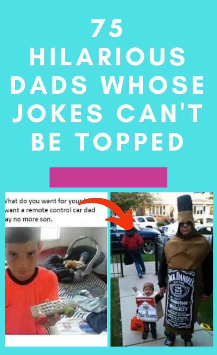 75 hilarious dads whose jokes can't be topped in 2020