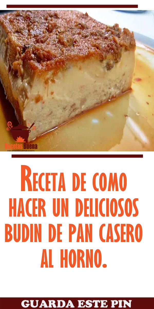 Receta De Como Hacer Un Deliciosos Budin De Pan Casero Al Horno Budin Recipe Food Salvadorian Food