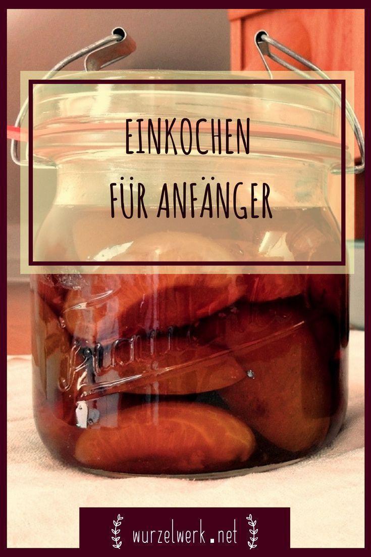 Photo of Einkochen für Anfänger: Schritt für Schritt Anleitung und was man nicht einkochen sollte