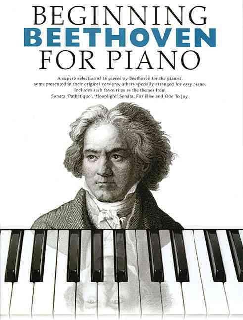 Beginning Beethoven for Piano: Beginning Piano Series