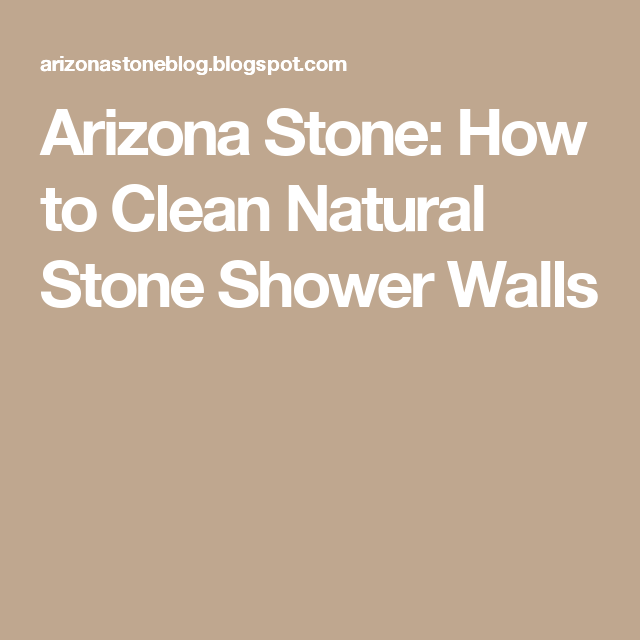 Arizona Stone How to Clean Natural Stone Shower Walls Merlow