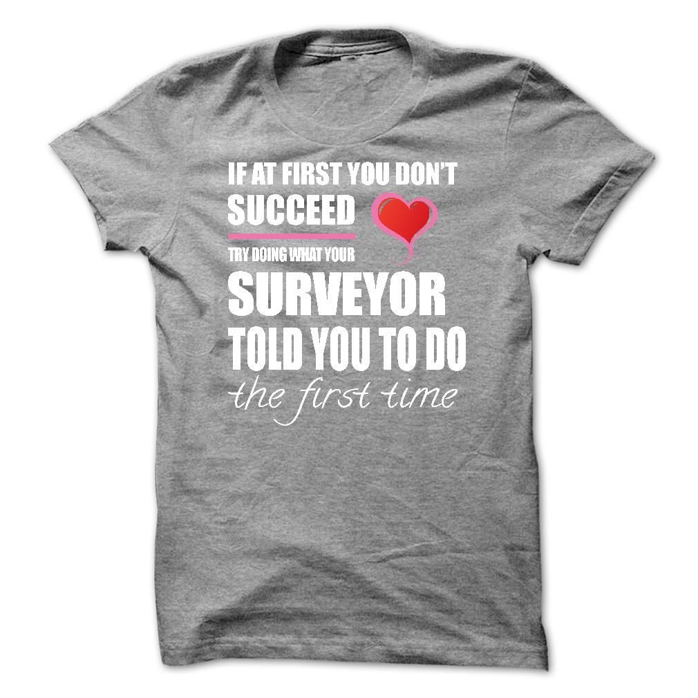 Try doing what your SURVEYOR T Shirt, Hoodie, Sweatshirt | Awesome ...