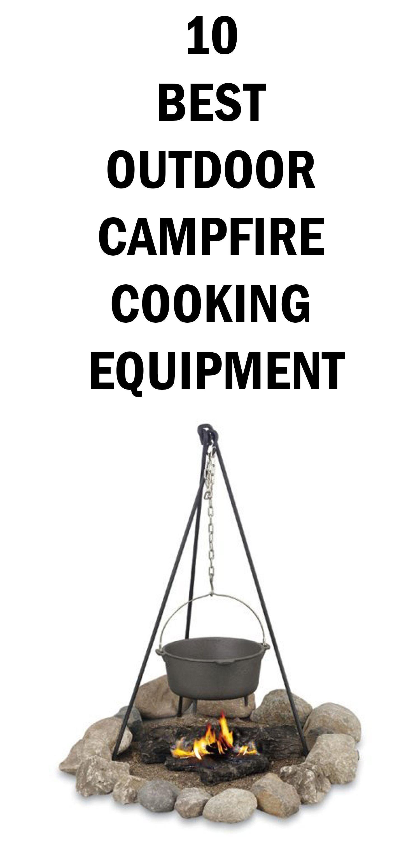 10 BEST OUTDOOR CAMPFIRE COOKING EQUIPMENT Campfirecooking Outdoorcooking Campingcookware Barbeqa