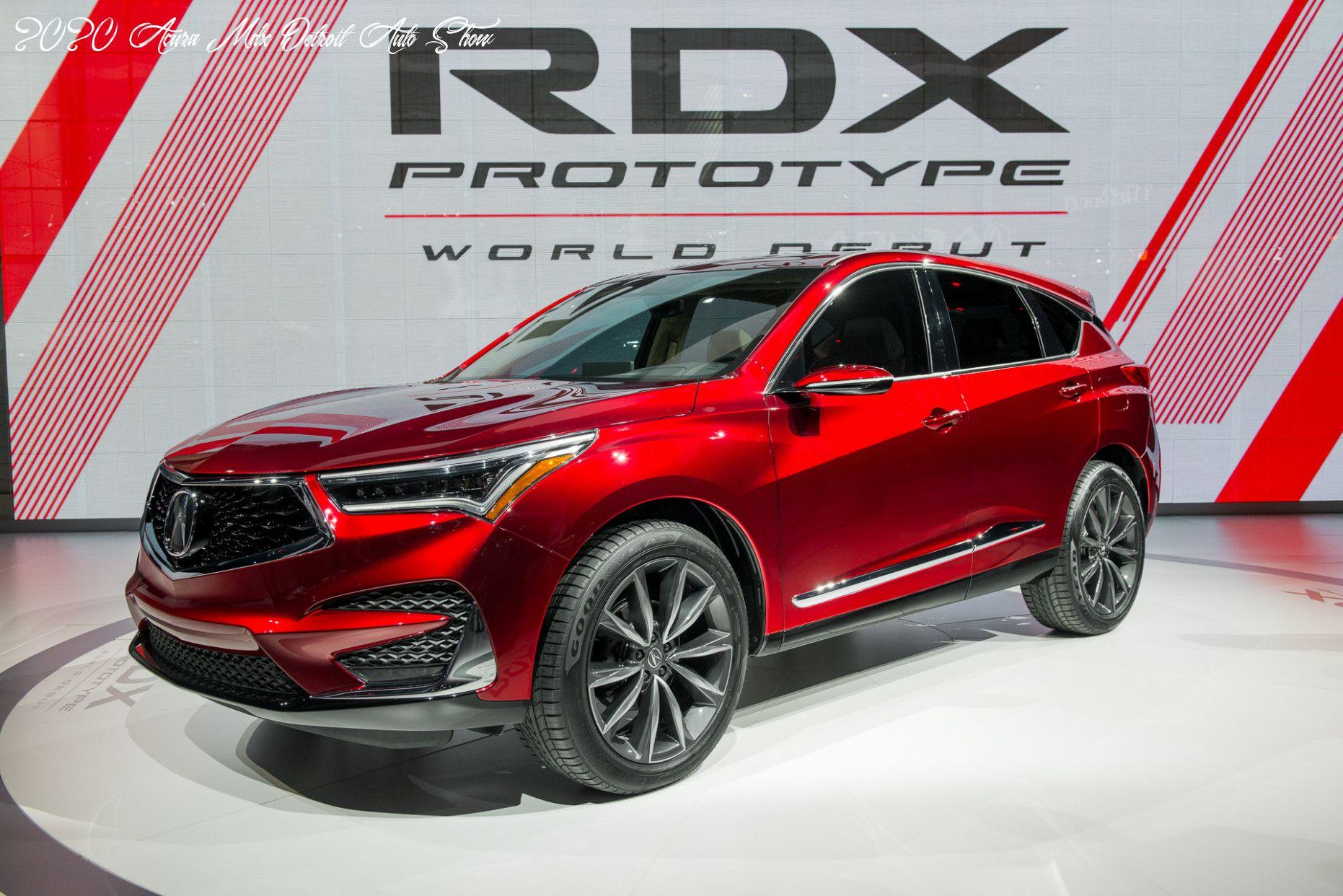 2020 Acura Mdx Detroit Auto Show Release Date In 2020 Acura Rdx Acura Acura Mdx