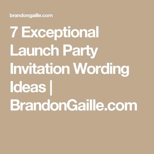 7 Exceptional Launch Party Invitation Wording Ideas My Office