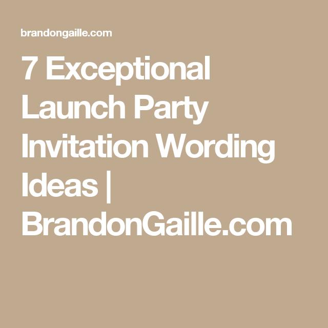 7 exceptional launch party invitation wording ideas launch party 7 exceptional launch party invitation wording ideas brandongaille stopboris Gallery