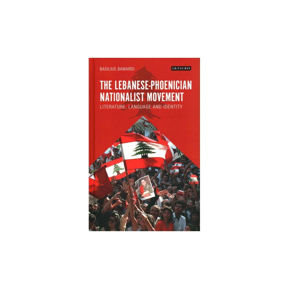 Lebanese-Phoenician Nationalist Movement : Literature, Language and Identity (Hardcover) (Basilius
