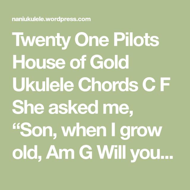 Twenty One Pilots- House of Gold, Ukulele Chords   ukulele ...