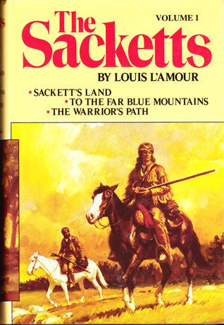 The Sacketts, Volume Sackett's Land; To the Far Blue Mountains; The Warriors Path: These three landmark novels unfold the stunning saga of the west as seen through the eyes of one bold family, the Sackett's Book Club Books, Books To Read, My Books, Classic Books, Classic Movies, Book Cover Art, Book Covers, Best Novels, Book And Magazine
