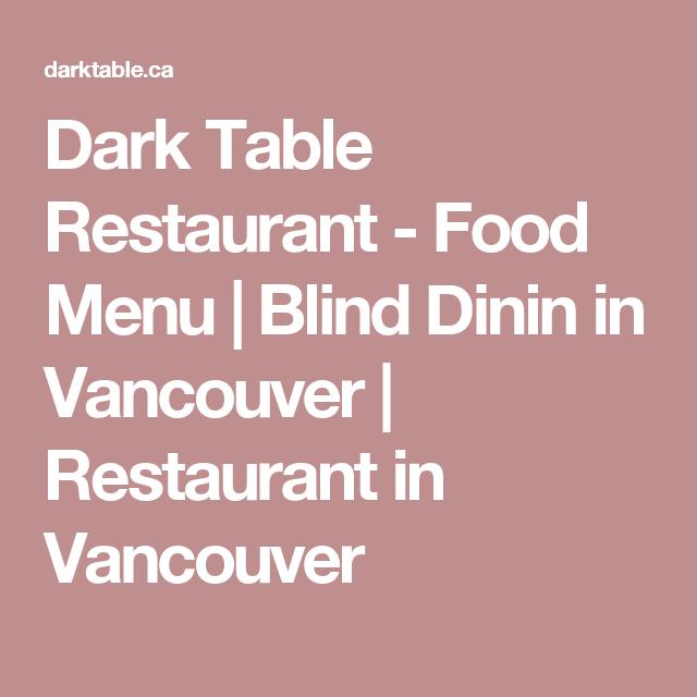 Outstanding Dark Table Restaurant Food Menu Blind Dinin In Vancouver Download Free Architecture Designs Terstmadebymaigaardcom