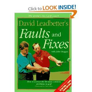 David Leadbetter's Faults and Fixes: How to Correct the 80 Most Common Problems in Golf [Paperback] Amazon $17.06