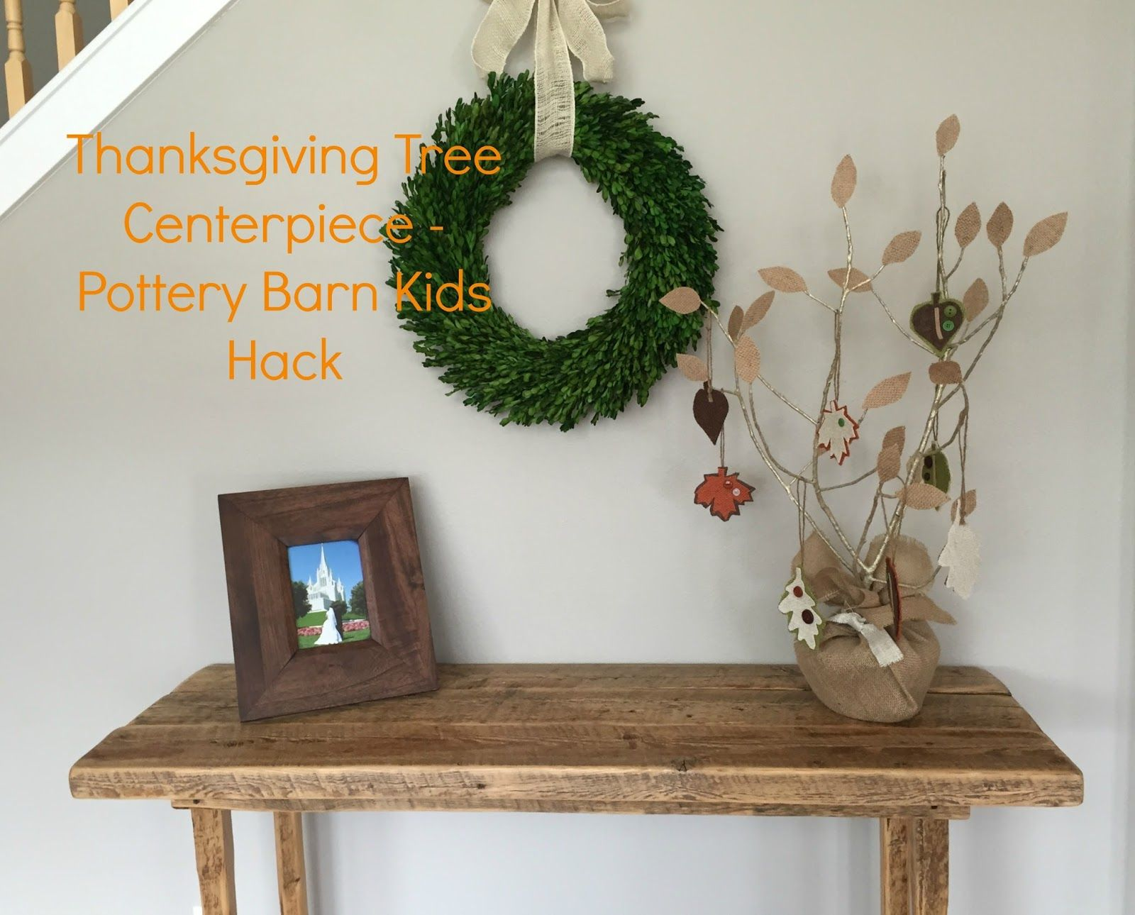 I made this Girl and her Kitchen: Thanksgiving Tree Centerpiece - Pottery Barn Kids Hack for under $10