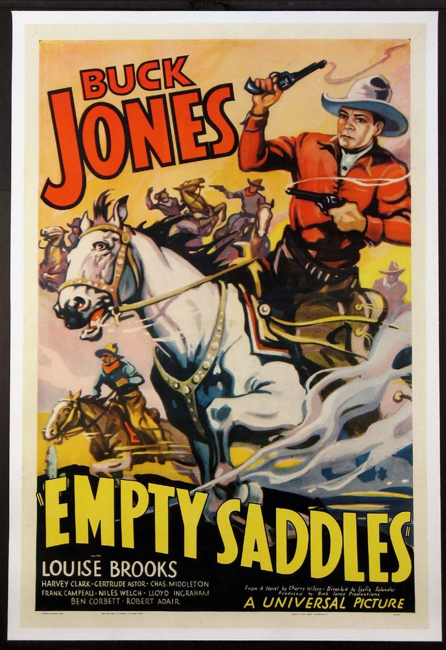 Empty Saddles Buck Jones Louise Brooks Harvey Clark Charles B Middleton Directed By Lesley Sel Classic Movie Posters Movie Posters Vintage Vintage Movies
