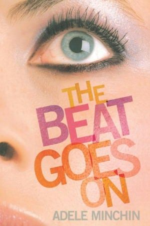 The Beat Goes On by Adele Minchin (High School)-- Fifteen-year-old Leyla has always looked up to her outgoing cousin, Emma, but when Emma learns she is HIV positive after having unprotected sex just once, Leyla must be the strong one and support her cousin.*