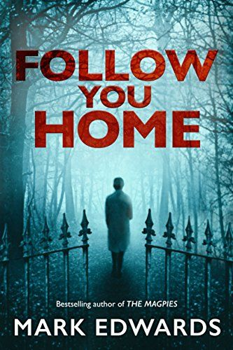 e366ace1a7c Follow You Home by Mark Edwards. Young couple Daniel and Laura have their  tour of
