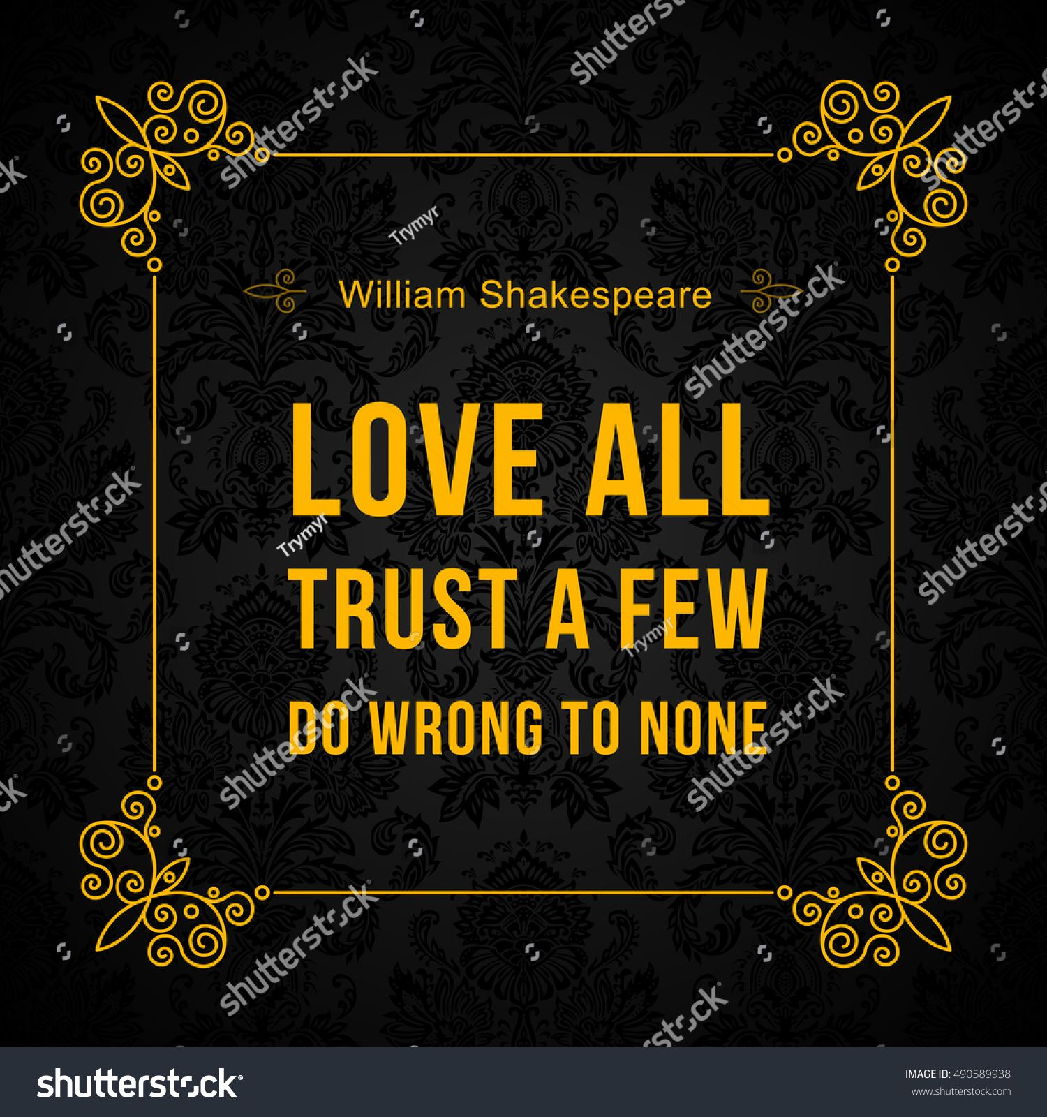 Vector quote. Love all trust a few do wrong to none. William Shakespeare #Ad , #AFFILIATE, #Love#quote#Vector#trust