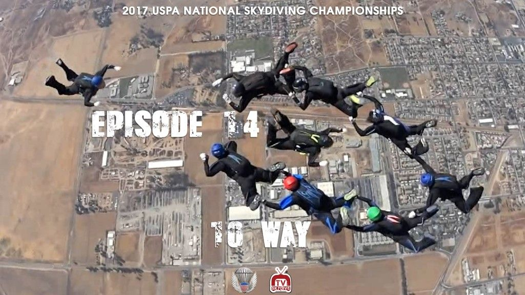 Episode 14 10 Way Formation Skydiving At The 2017 United States Parachute Association Uspa National Parachuting Championships At Skydiving Episode National
