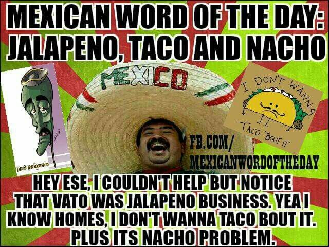 Pin By Patricia Canales On Mexican Memes Mexican Words Funny Mexican Quotes Mexican Jokes