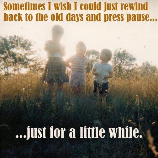 Rewind Childhood Memories Quotes Memories Quotes Childhood Quotes