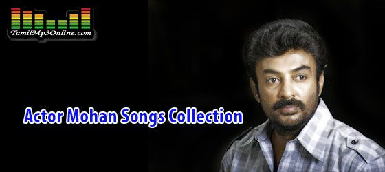 Actor Mohan Mp3 Songs Collection We have categorized Actor