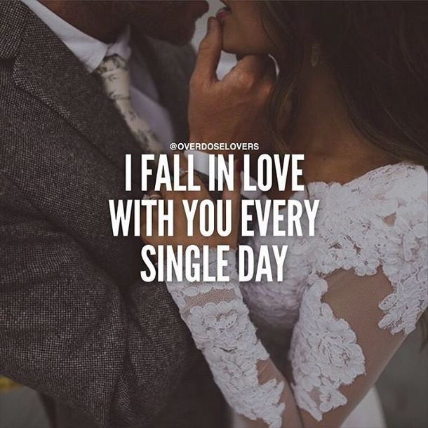 Couple Quotes I Fall In Love With You Every Single Day  My Life  Pinterest
