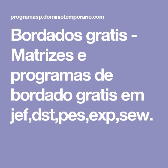 90bd07b42e33c Bordados gratis - Matrizes e programas de bordado gratis em  jef,dst,pes,exp,sew.