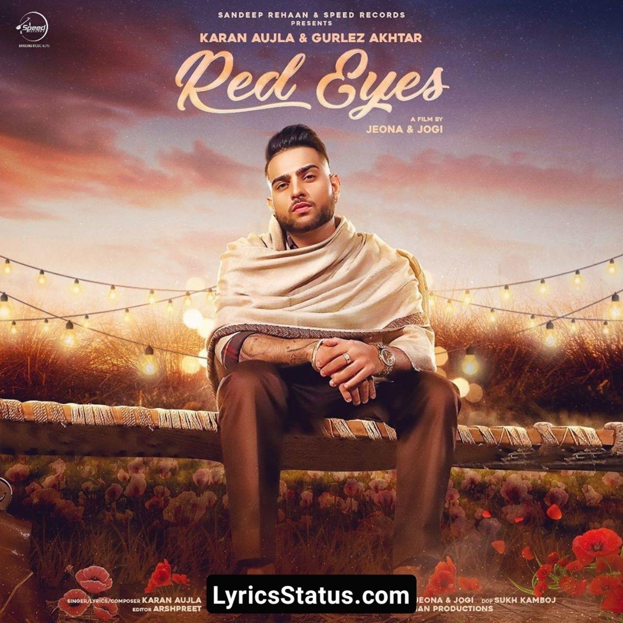 Gurlej Akhtar Red Eyes Karan Aujla Lyrics Status Download In 2020 Latest Song Lyrics Red Eyes Songs