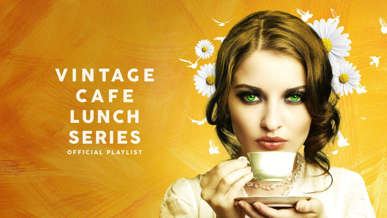 Vintage Cafe Lunch Time Series Lounge Music 2020 Youtube In 2020 Lounge Music Vintage Cafe Time Series