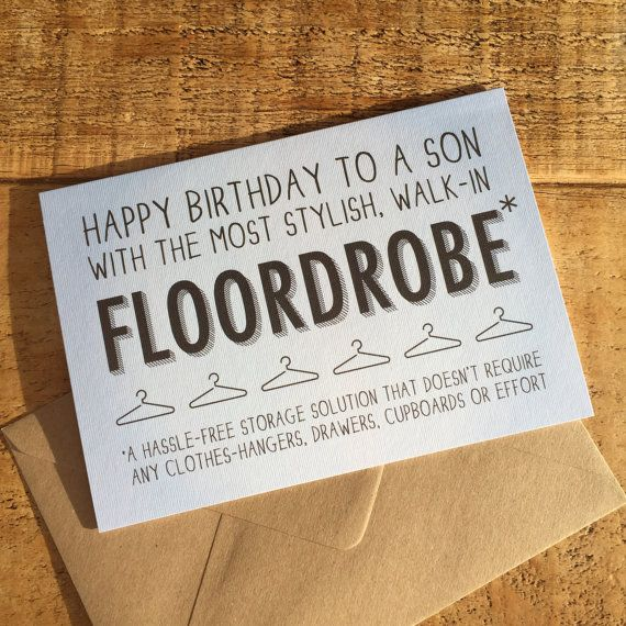 Funny Son Birthday Card For A Son Who Has A Stylish Walk In Floordrobe Birthday Cards For Son Funny Birthday Cards Birthday Quotes Funny
