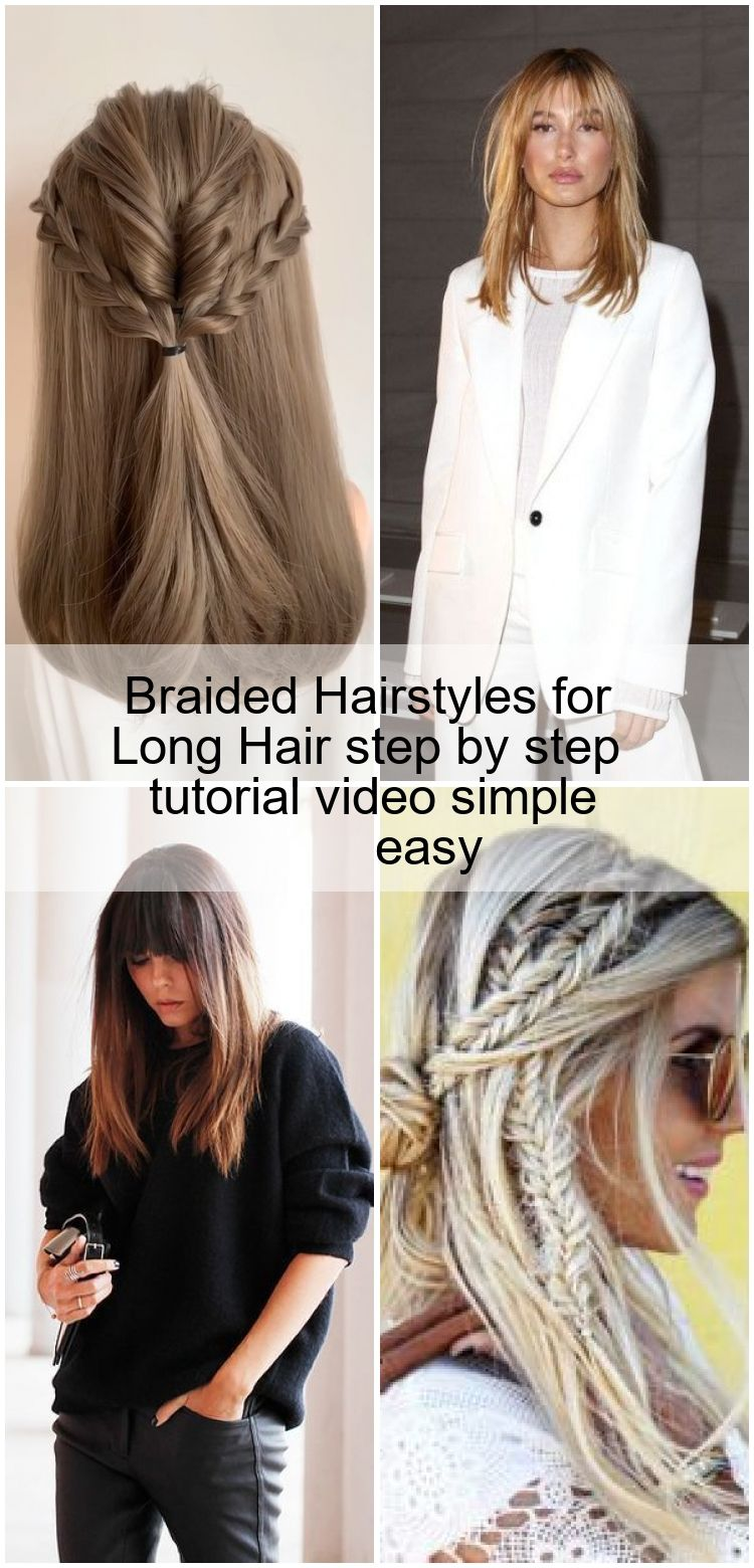 Braided Hairstyles For Long Hair Step By Step Tutorial Video Simple Easy 2020