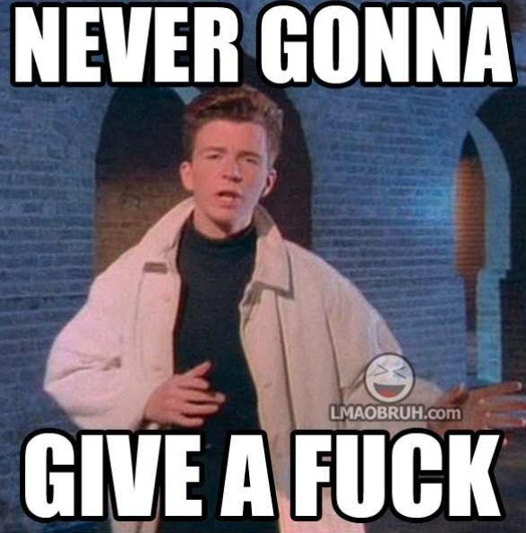 Never Gonna Give U Up Lol Funny Quotes Funny Memes Rick Astley Meme